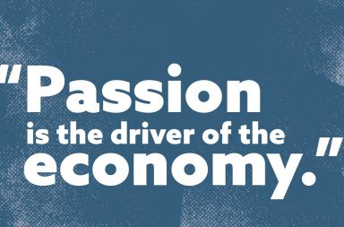Passion is the driver of the economy